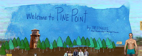 """Welcome to Pine Point"", innovative digital storytelling by The Goggles"