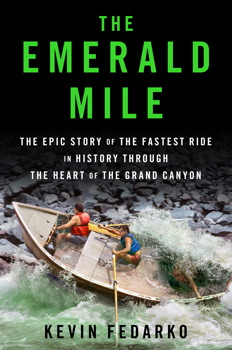 The Emerald Mile, by Kevin Fedarko
